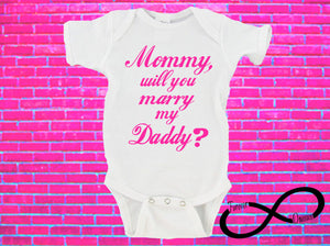 Mommy, Will You Marry My Daddy? Gerber Onesie ®