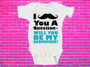 I Mustache You A Question Will You Be My Godmother? Gerber Onesie ®