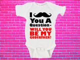 I Mustache You A Question Will You Be My Godfather? Gerber Onesie ®