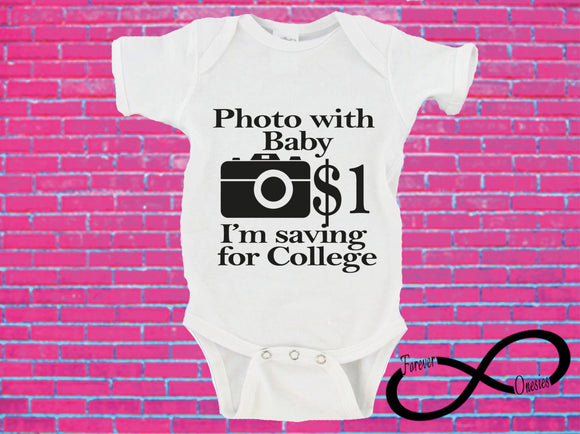 Photo With Baby 1.00 Dollar I'm Saving For College Gerber Onesie ®