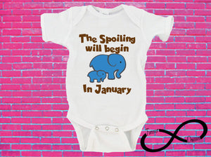 The Spoiling Will Begin in January (CUSTOM MONTH) Gerber Onesie ®