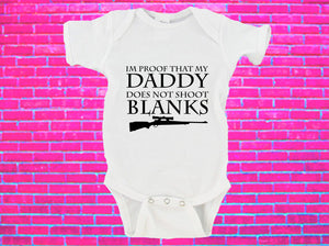 I'm Proof That Daddy Does Not Shoot Blanks Gerber Onesie ®