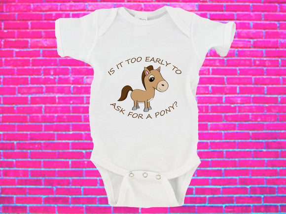 Is It Too Early To Ask For A Pony? Gerber Onesie ®