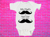 My Dad's Mustache is Bigger Than Your Dad's Mustache Gerber Onesie ®