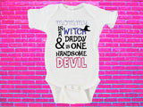 Mommy Is A Witch And Daddy Is One Handsome Devil Halloween Gerber Onesie ®