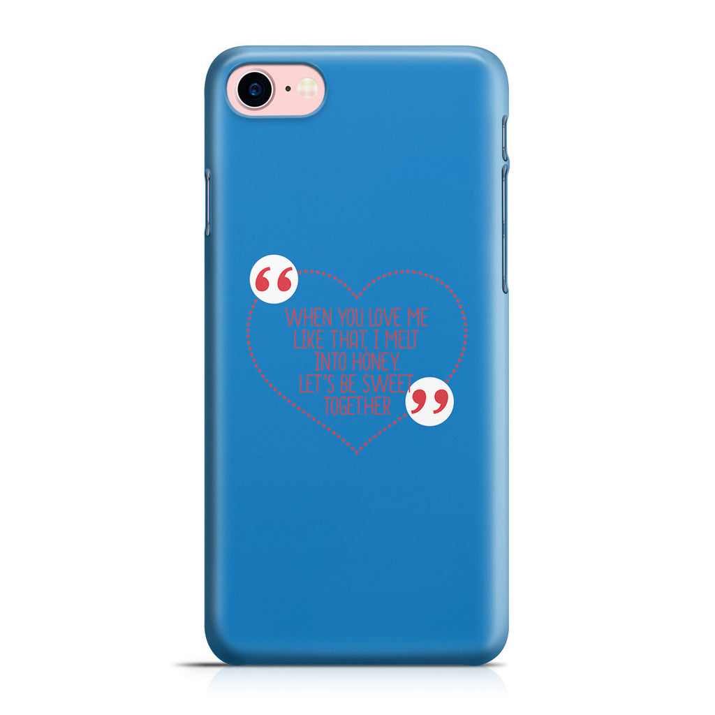iPhone 6 | 6s Plus Case - You're too Sweet