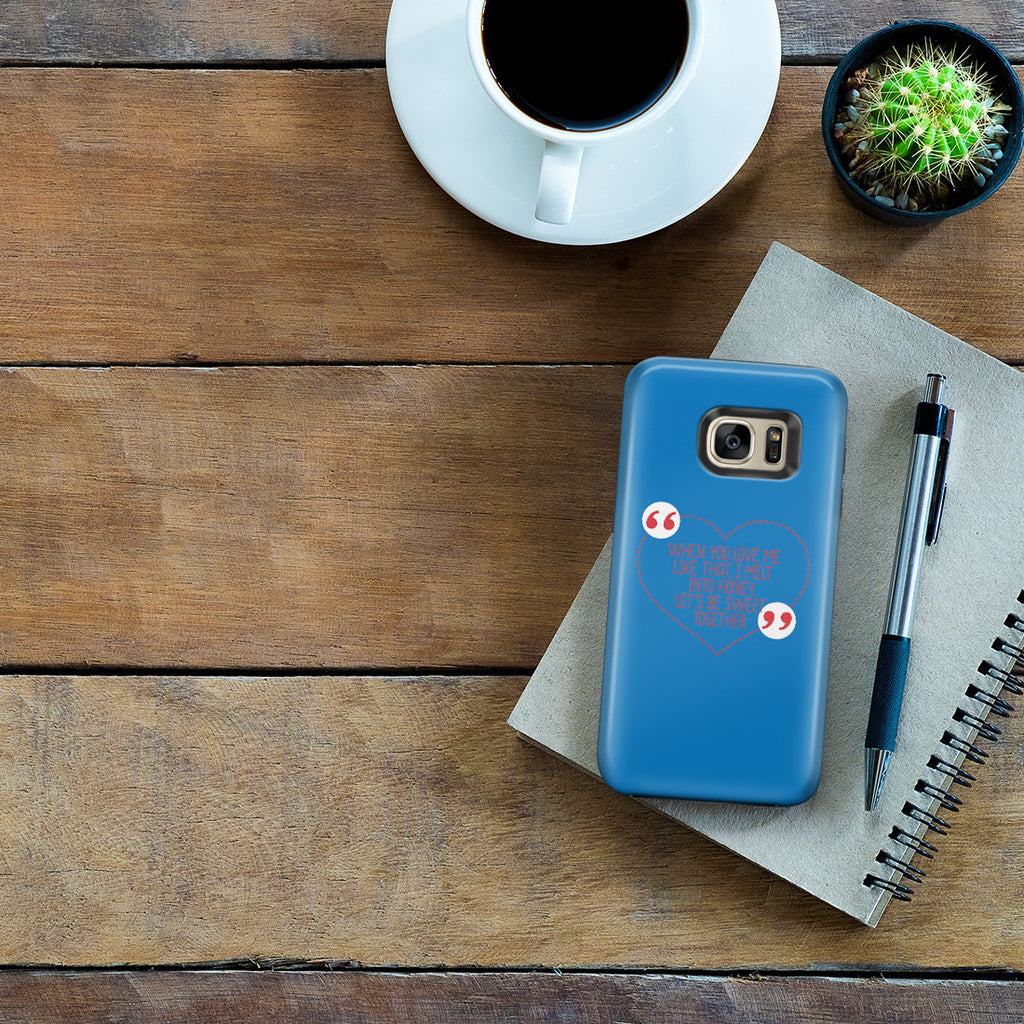 Galaxy S7 Edge Adventure Case - You're too Sweet