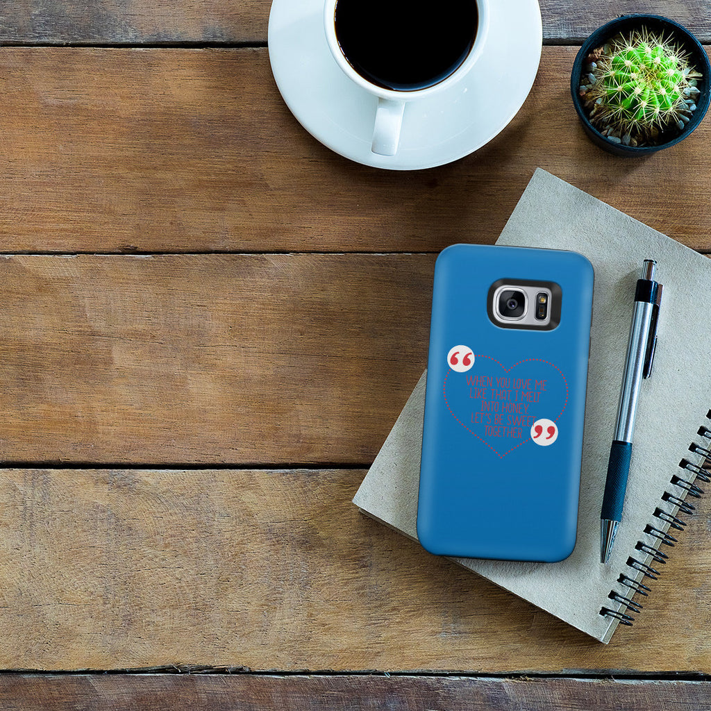 Galaxy S7 Adventure Case - You're too Sweet