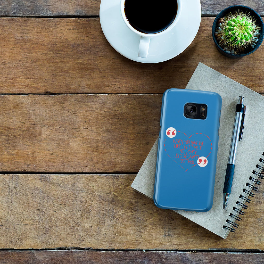 Galaxy S7 Case - You're too Sweet