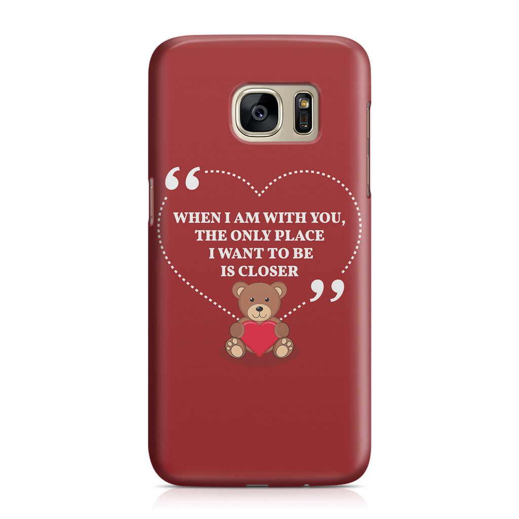 Galaxy S7 Case - You're My Everything