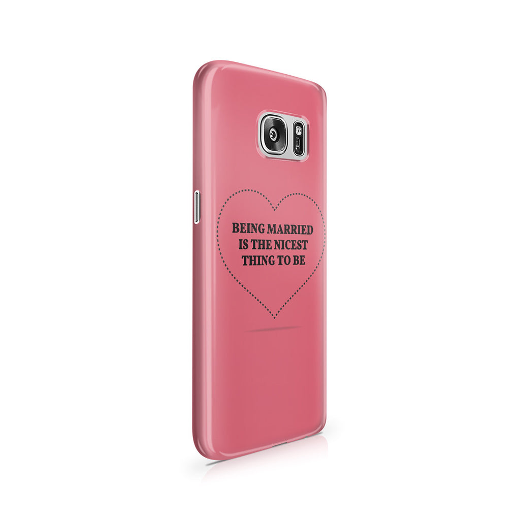 Galaxy S7 Case - If I Get Married I Want to Be Very Married