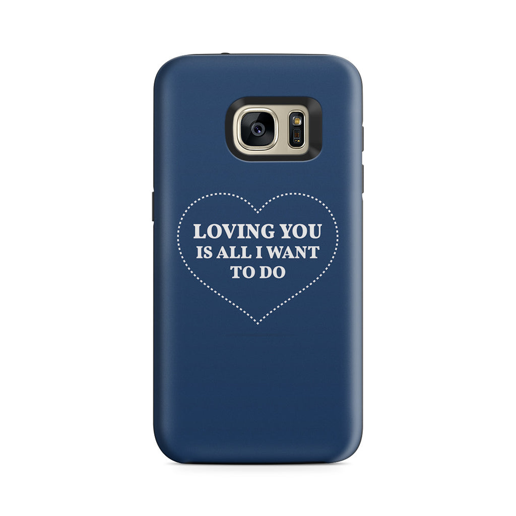 Galaxy S7 Adventure Case - All I Want Is You