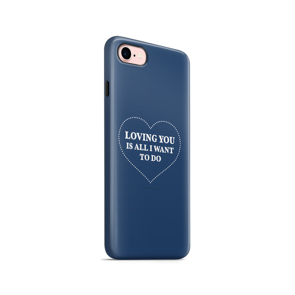 iPhone 7 Adventure Case - All I Want Is You