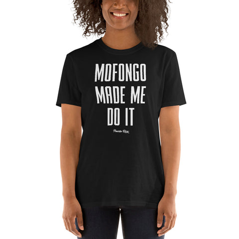 Mofongo Made Me Do It | Short-Sleeve Unisex T-Shirt