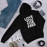 Love You For Free | Unisex Hoodie