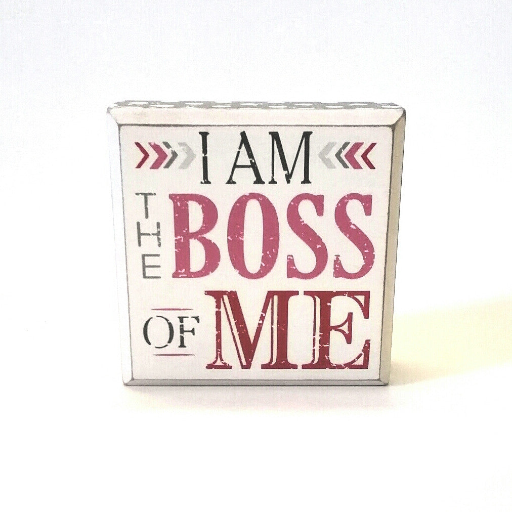 I AM THE BOSS OF ME shelf statement box sign decor