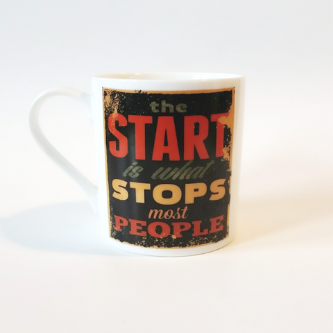 THE START IS WHAT STOPS MOST PEOPLE coffee tea mug