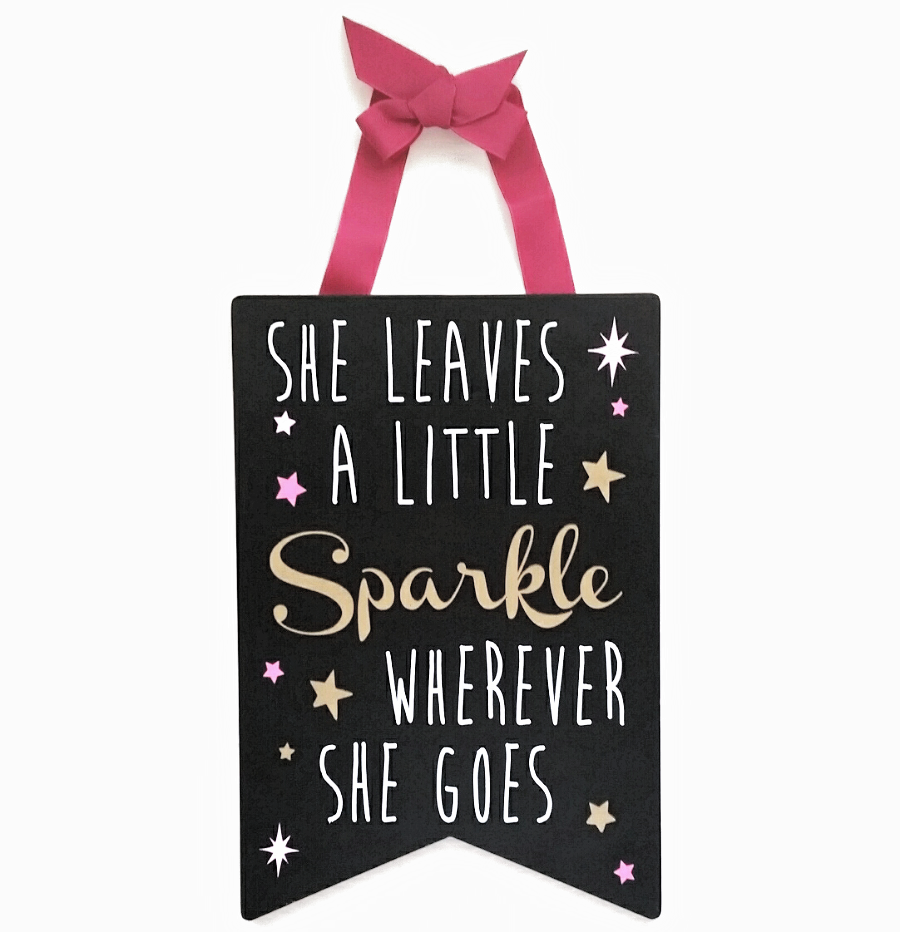 She Leaves A Little Sparkle Wherever She Goes Wall Sign Decor