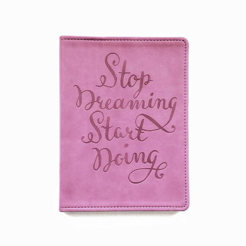 Stop Dreaming Start Doing leatherette journal notebook