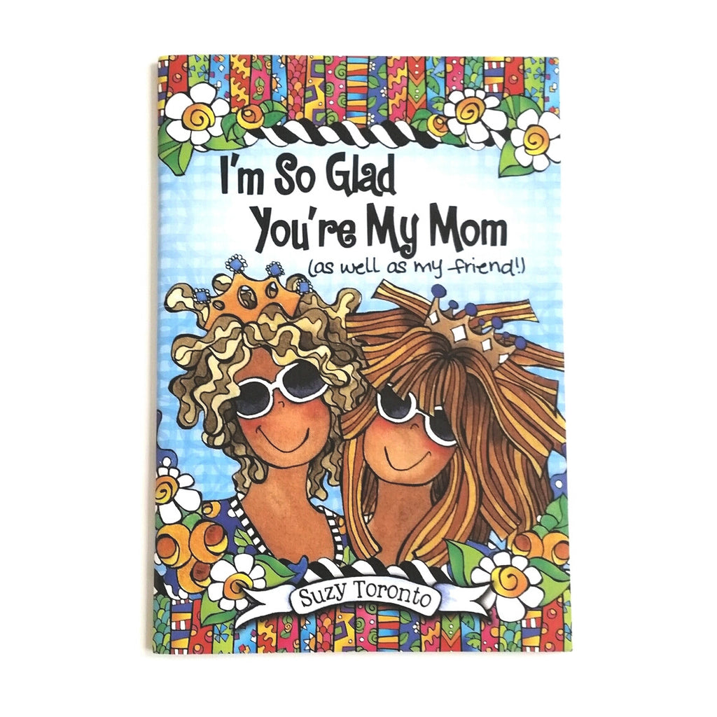 I'm So Glad You're My Mom by Suzy Toronto Gift Book
