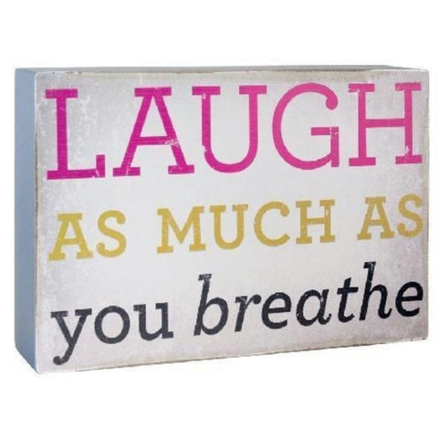 Laugh As Much As You Breathe wall plaque decor