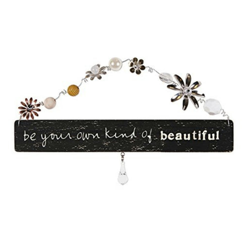 Be Your Own Kind Of Beautiful Treasured Plaque Sign