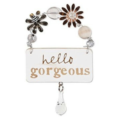 Hello Gorgeous Treasured Plaque Sign