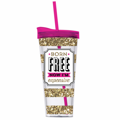 Born Free Now I'm Expensive travel tumbler with straw