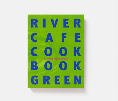 The River Cafe Cook Book Green