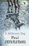 A Different Dog by Paul Jennings