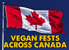 Vegan Fests Across Canada