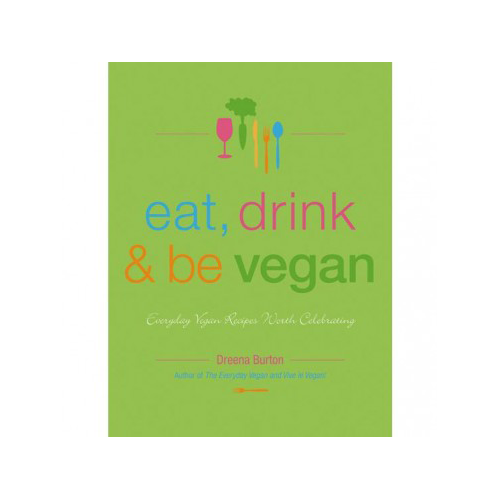 Eat Drink & Be Vegan by Dreena Burton
