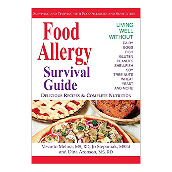 Food Allergy Survival Guide: Surviving and Thriving with Food Allergies and Sensitivities by Vesanto Melina, Jo Stepaniak, Dina Aronson