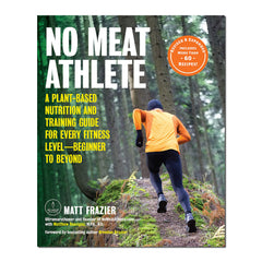 No Meat Athlete Revised and Expanded by Matt Frazier