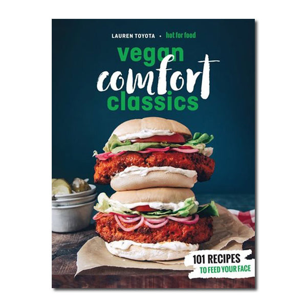 Vegan Comfort Classics Cookbook by Lauren Toyota