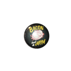 Herbivore 'Bacon Had A Mom Black' Button - 1""