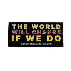 Herbivore 'The World Will Change If We Do' Sticker