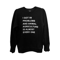 "Talk Vegan To Me ""99 Problems"" Black Unisex Crew Neck Sweater"