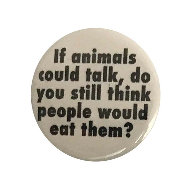 Vegan Supply 'If Animals Could Talk' Button
