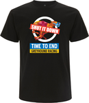 Men's T-Shirt - Black - Shut it Down Time to End Greyhound racing