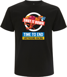 ON SALE : Men's T-Shirt - Black - Shut it Down Time to End Greyhound racing