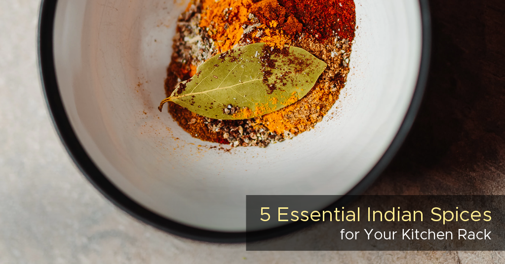 5 Essential Indian Spices for Your Kitchen Rack
