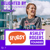 Let Fear be Your Guidepost to Success on Your Own Entrepreneurship Journey feat. Founder & CEO of SPUDSY, Ashely Rogers