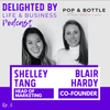 Connecting With Your Core Audience Like A Lady-Boss, feat. POP & BOTTLE Co-Founder Blair Hardy & Head Of Marketing Shelley Tang
