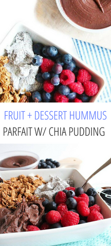 FRUIT + DESSERT HUMMUS PARFAIT W/ CHIA PUDDING | Delighted By Hummus