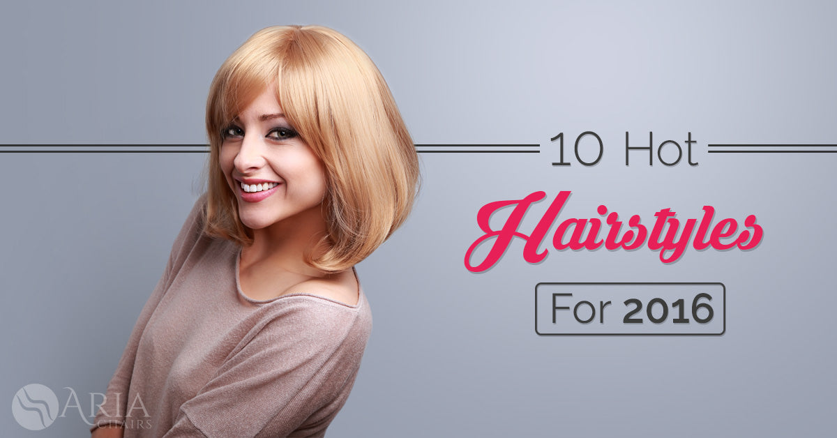 10 Hot Hairstyles For 2016 Your Clients Will Love