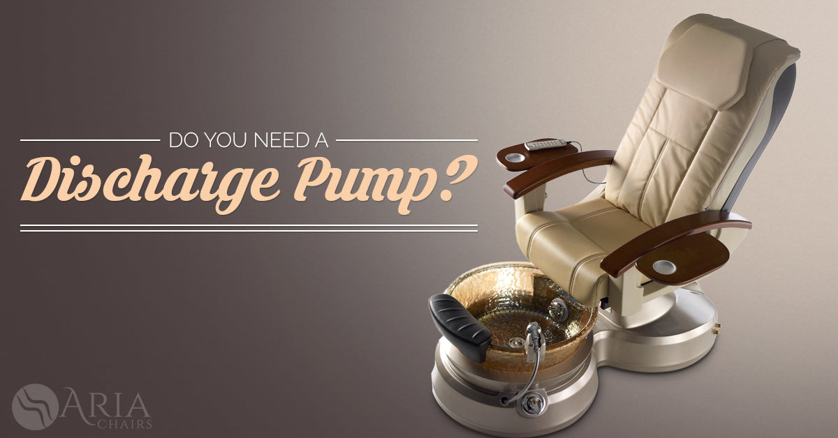 Do you need a discharge pump for your pedicure chair?