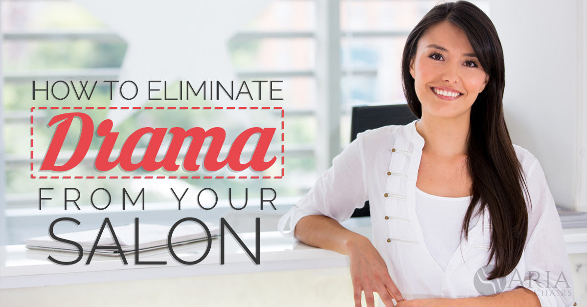 how to eliminate drama from your salon