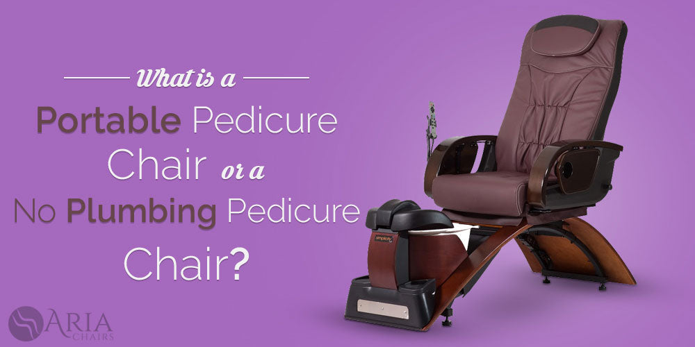 What Is A Portable Pedicure Chair Or A No Plumbing Pedicure Chair?