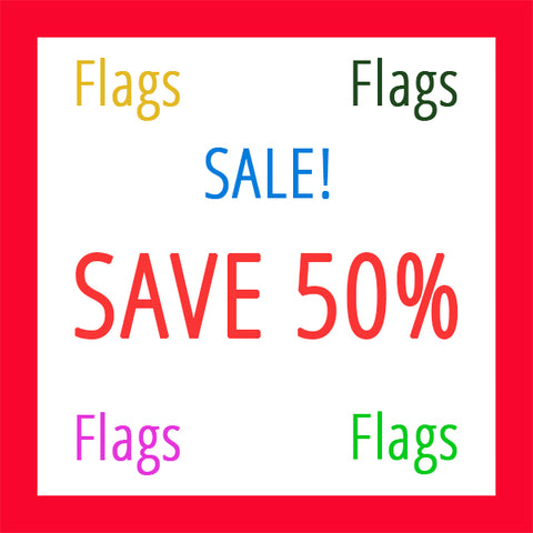 ON SALE! Prices reflect 50% OFF Selected Flags!